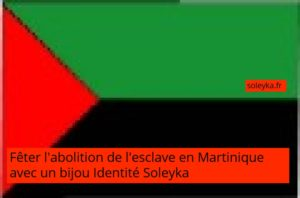 abolition esclave Martinique bijou collection Identité soleyka