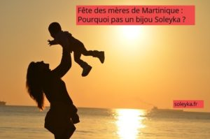 fête des mères en Martinique bijou Soleyka