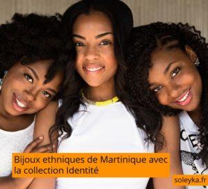 bijoux ethniques de Martinique collection Identité