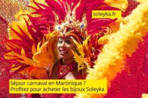 séjour carnaval en Martinique profitez pour acheter des bijoux Soleyka